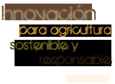 Innovación para agricolture sostenible y responsable